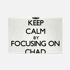 Keep Calm by focusing on on Chad Magnets