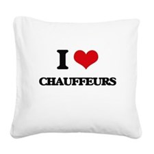 I love Chauffeurs Square Canvas Pillow