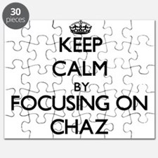 Keep Calm by focusing on on Chaz Puzzle