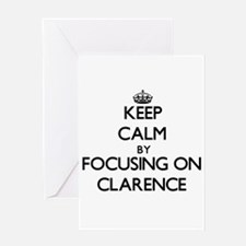 Keep Calm by focusing on on Clarenc Greeting Cards