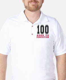 100 Aged To Perfection Birthday Designs Golf Shirt