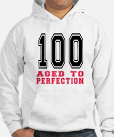 100 Aged To Perfection Birthday Hoodie
