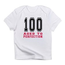 100 Aged To Perfection Birthday Des Infant T-Shirt