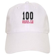 100 Aged To Perfection Birthday Designs Baseball Cap