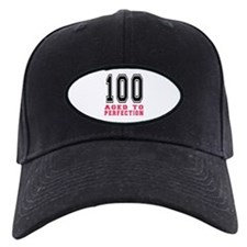 100 Aged To Perfection Birthday Designs Baseball Hat