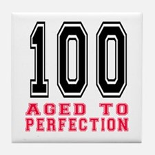 100 Aged To Perfection Birthday Desig Tile Coaster