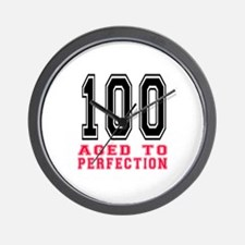 100 Aged To Perfection Birthday Designs Wall Clock