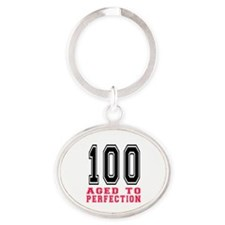 100 Aged To Perfection Birthday Desi Oval Keychain