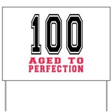 100 Aged To Perfection Birthday Designs Yard Sign