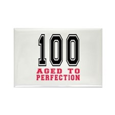 100 Aged To Perfection Birthday D Rectangle Magnet