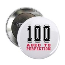 "100 Aged To Perfection Birthday Desig 2.25"" Button"