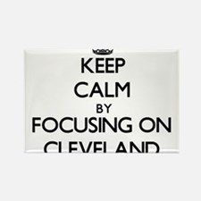 Keep Calm by focusing on on Cleveland Magnets