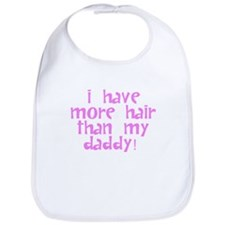 I Have More Hair Than My Daddy Bib
