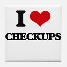 I love Checkups Tile Coaster