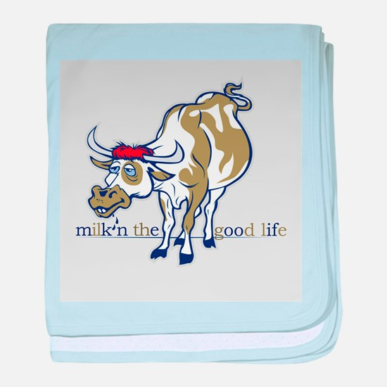 Cow Milking the Good Life baby blanket