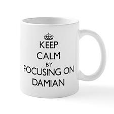 Keep Calm by focusing on on Damian Mugs