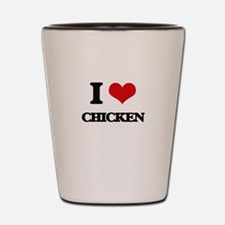 I love Chicken Shot Glass