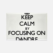 Keep Calm by focusing on on Dandre Magnets