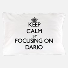 Keep Calm by focusing on on Dario Pillow Case