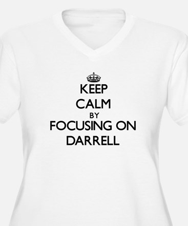 Keep Calm by focusing on on Darr Plus Size T-Shirt