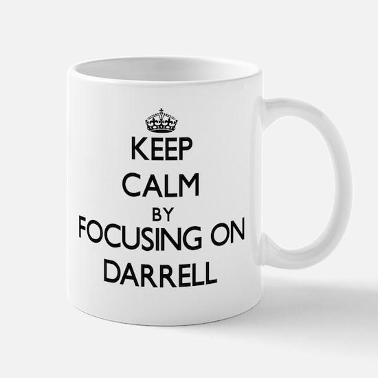 Keep Calm by focusing on on Darrell Mugs