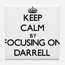 Keep Calm by focusing on on Darrell Tile Coaster