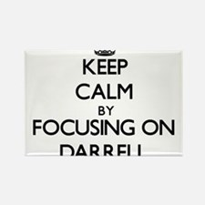 Keep Calm by focusing on on Darrell Magnets