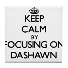 Keep Calm by focusing on on Dashawn Tile Coaster