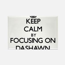 Keep Calm by focusing on on Dashawn Magnets