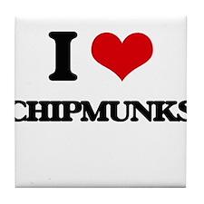 I love Chipmunks Tile Coaster