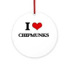 I love Chipmunks Ornament (Round)