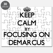 Keep Calm by focusing on on Demarcus Puzzle