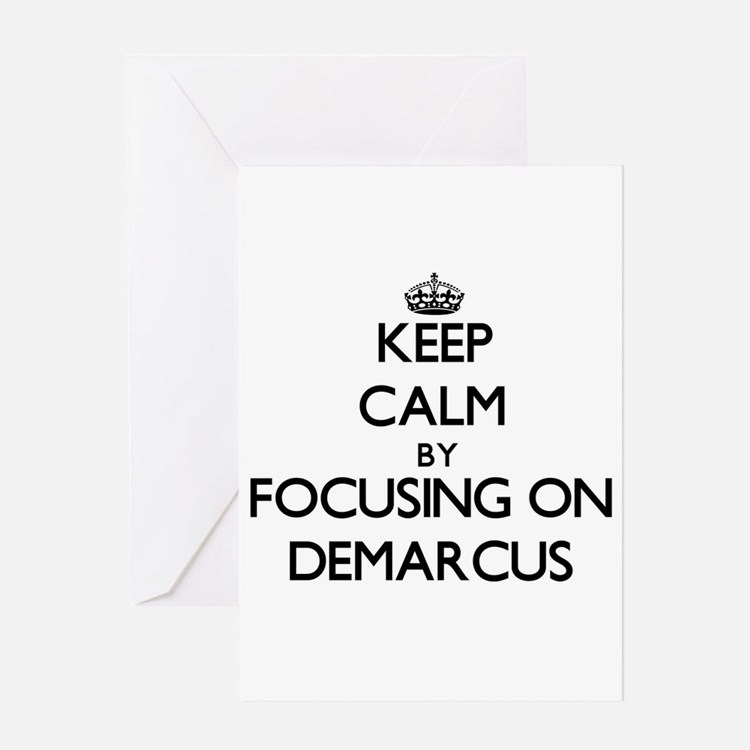 Keep Calm by focusing on on Demarcu Greeting Cards