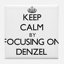 Keep Calm by focusing on on Denzel Tile Coaster