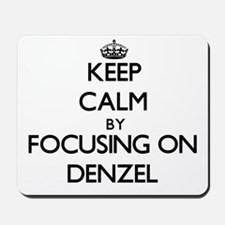 Keep Calm by focusing on on Denzel Mousepad