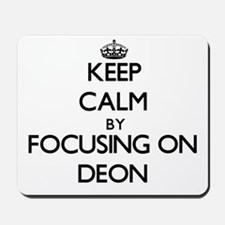 Keep Calm by focusing on on Deon Mousepad