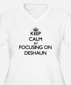 Keep Calm by focusing on on Desh Plus Size T-Shirt