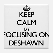 Keep Calm by focusing on on Deshawn Tile Coaster