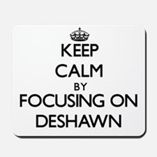 Keep Calm by focusing on on Deshawn Mousepad