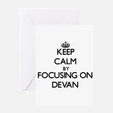 Keep Calm by focusing on on Devan Greeting Cards