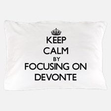 Keep Calm by focusing on on Devonte Pillow Case