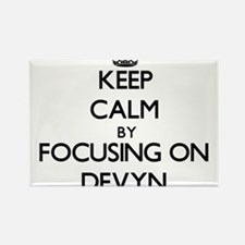 Keep Calm by focusing on on Devyn Magnets