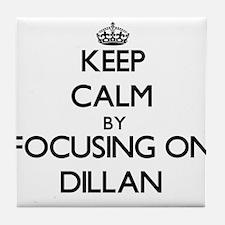 Keep Calm by focusing on on Dillan Tile Coaster