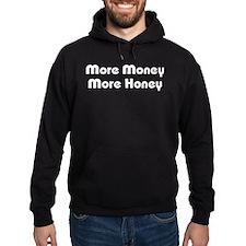 More Money More Honey Hoody