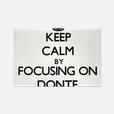 Keep Calm by focusing on on Donte Magnets