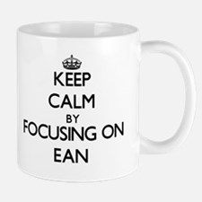 Keep Calm by focusing on on Ean Mugs