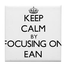 Keep Calm by focusing on on Ean Tile Coaster