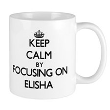 Keep Calm by focusing on on Elisha Mugs