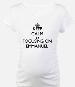 Keep Calm by focusing on on Emma Shirt