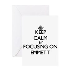Keep Calm by focusing on on Emmett Greeting Cards